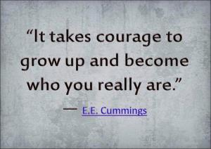 courage to become who you really are
